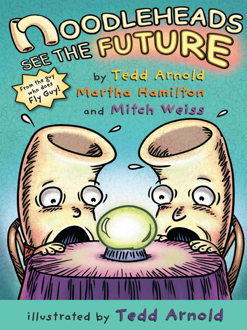 Title details for Noodleheads See the Future by Tedd Arnold - Available
