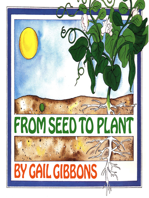 Title details for From Seed to Plant by Gail Gibbons - Wait list