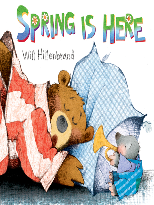 Title details for Spring is Here by Will Hillenbrand - Available