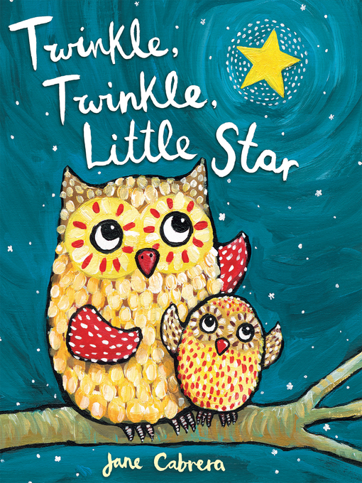 Title details for Twinkle, Twinkle, Little Star by Jane Cabrera - Wait list