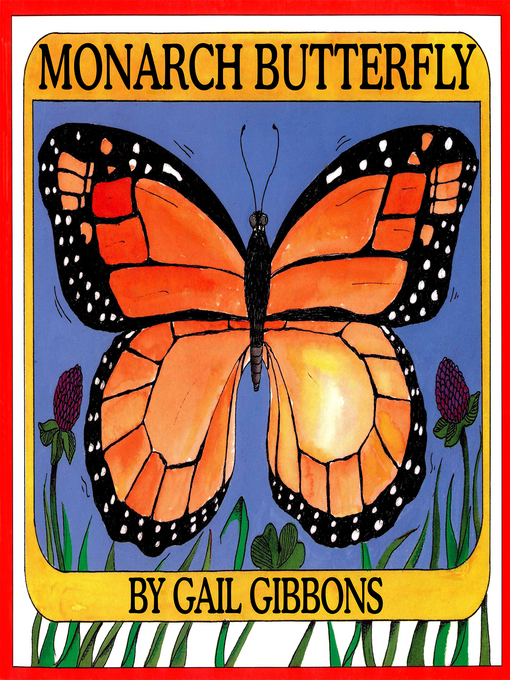 Title details for Monarch Butterfly by Gail Gibbons - Available
