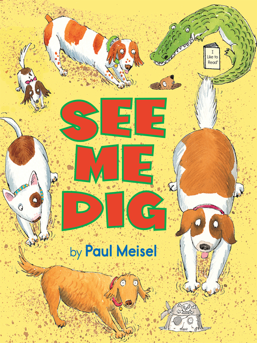 Title details for See Me Dig by Paul Meisel - Available