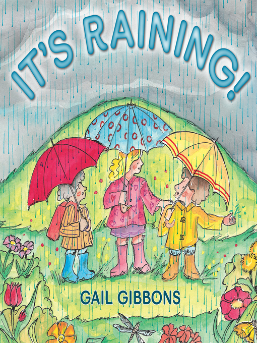 Title details for It's Raining! by Gail Gibbons - Available