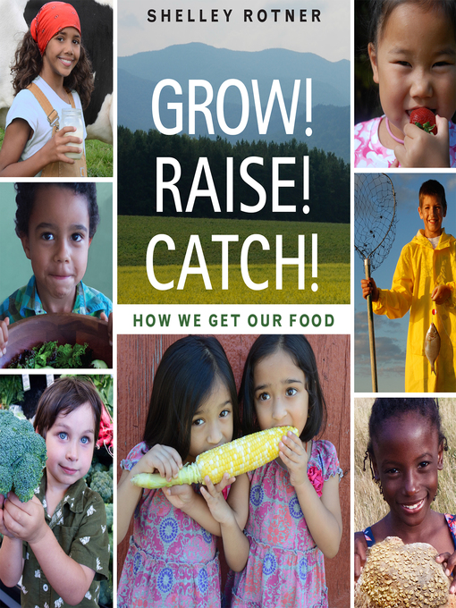 Title details for Grow! Raise! Catch! by Shelley Rotner - Available
