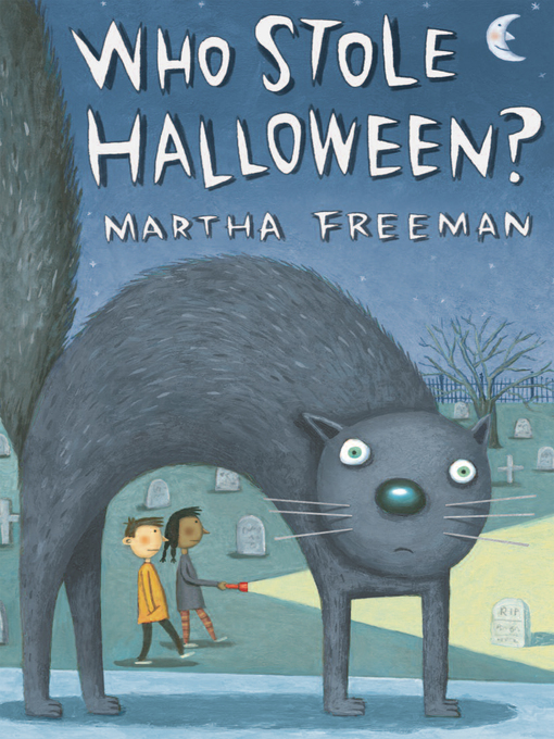 Title details for Who Stole Halloween? by Martha Freeman - Available