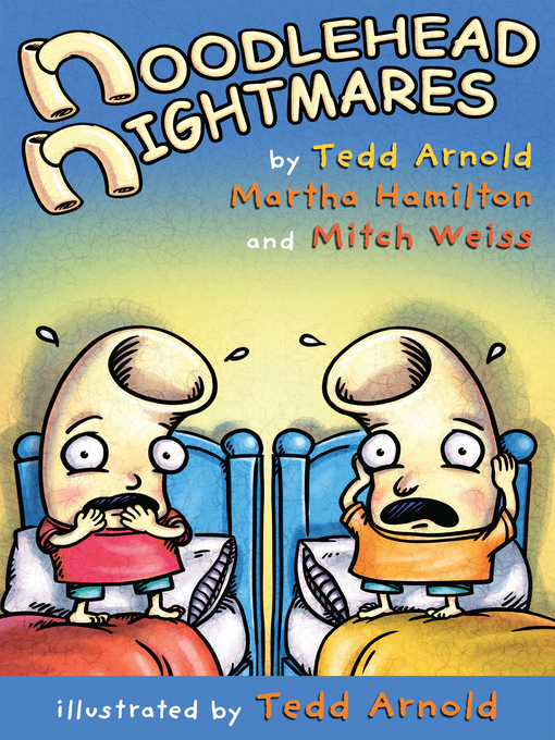 Title details for Noodlehead Nightmares by Tedd Arnold - Available