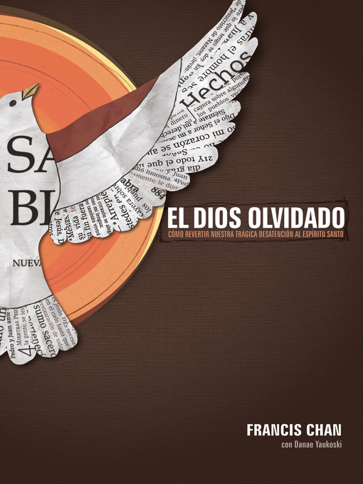 Title details for El Dios olvidado by Francis Chan - Available