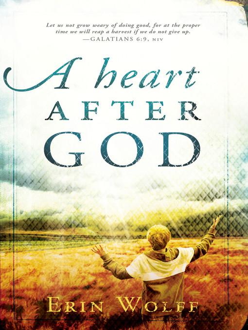 Title details for A Heart After God by Erin Wolff - Available