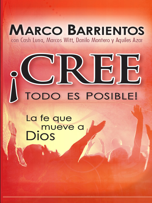 Title details for ¡Cree, todo es posible! by Marco Barrientos - Available