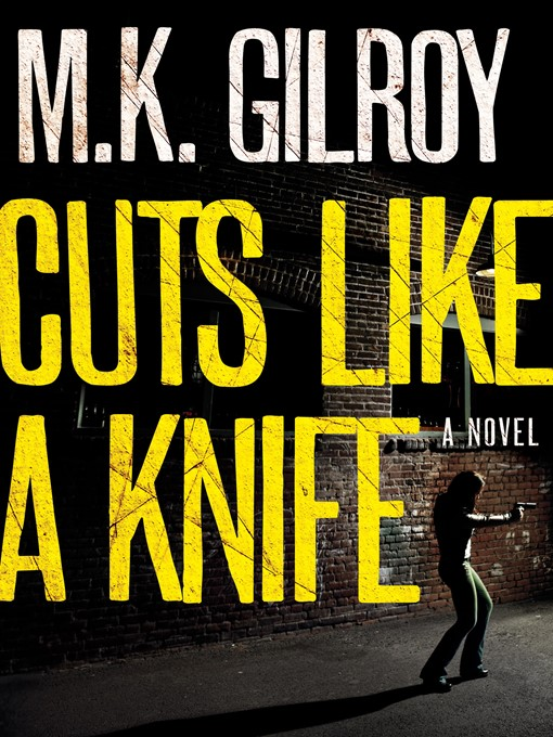 Title details for Cuts Like a Knife by M. K. Gilroy - Available