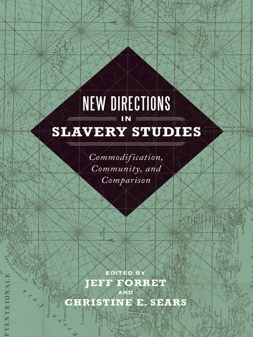 Title details for New Directions in Slavery Studies by Jeff Forret - Available