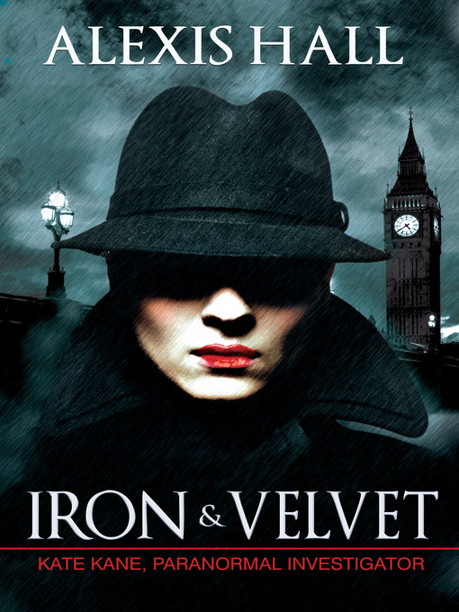 Title details for Iron & Velvet by Alexis Hall - Wait list