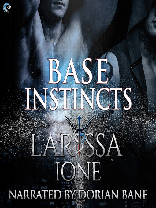 Title details for Base Instincts by Larissa Ione - Available