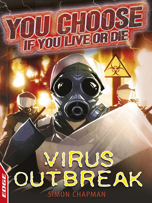 Title details for EDGE: You Choose If You Live or Die: Virus Outbreak by Simon Chapman - Available