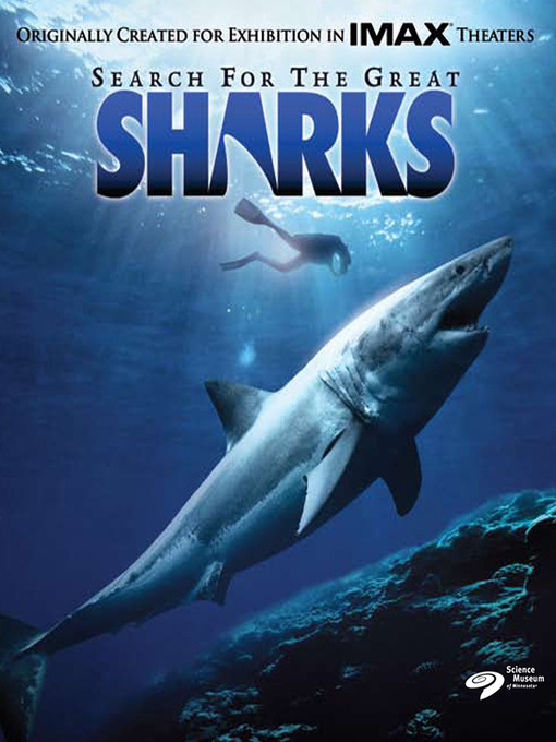Title details for Search for the Great Sharks (IMAX) by Mal Wolfe - Available
