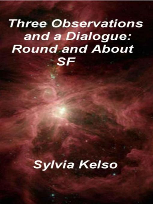 Title details for Three Observations and a Dialogue by Sylvia Kelso - Available