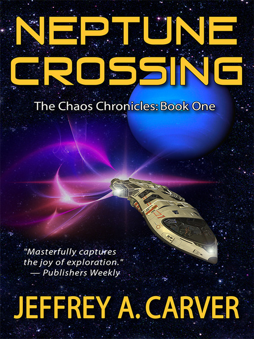 Title details for Neptune Crossing by Jeffrey A. Carver - Available