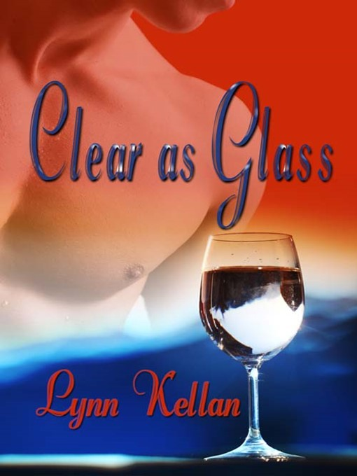 Title details for Clear As Glass by Lynn Kellan - Available