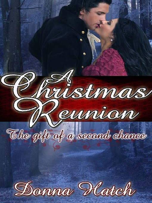 Title details for A Christmas Reunion by Donna Hatch - Available