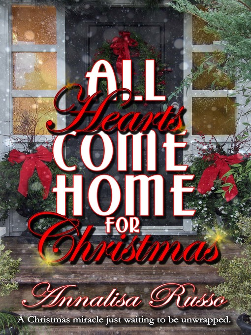 Title details for All Hearts Come Home for Christmas by Annalisa Russo - Available
