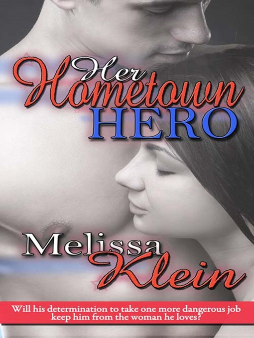 Title details for Her Hometown Hero by Melissa Klein - Available