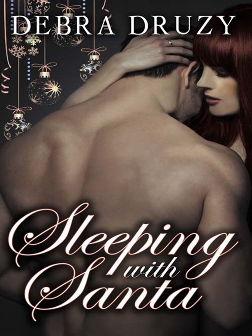 Title details for Sleeping With Santa by Debra Druzy - Available