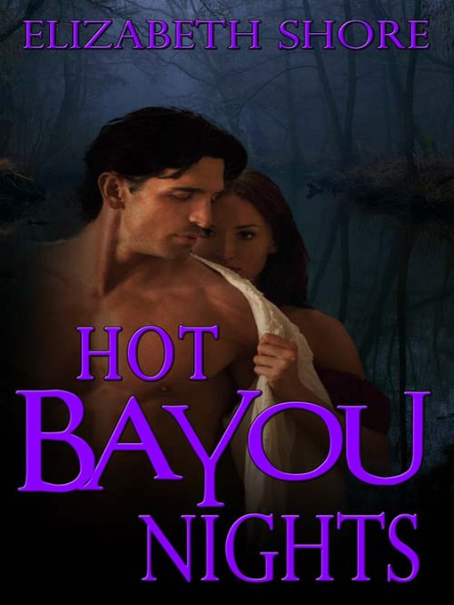 Title details for Hot Bayou Nights by Elizabeth Shore - Available