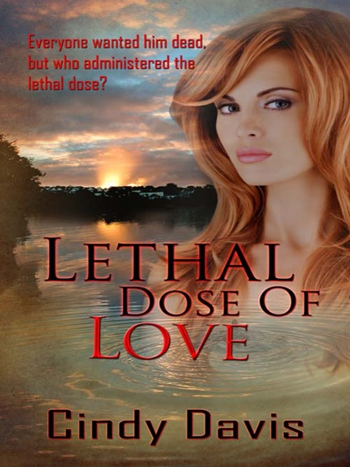 Title details for Lethal Dose of Love by Cindy Davis - Available