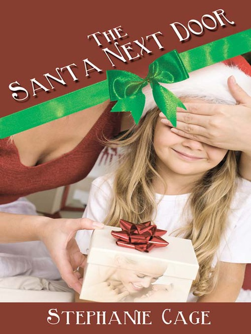 Title details for The Santa Next Door by Stephanie Cage - Wait list