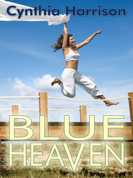Title details for Blue Heaven by Cynthia Harrison - Available