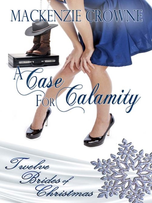 Title details for A Case for Calamity by Mackenzie Crowne - Available