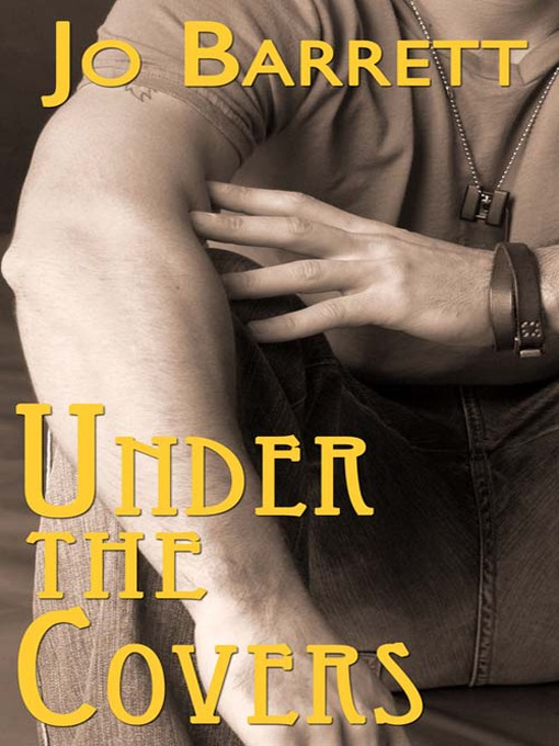 Title details for Under the Covers by Jo Barrett - Available