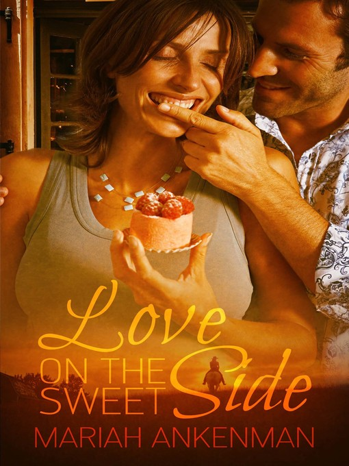 Title details for Love on the Sweet Side by Mariah Ankenman - Available