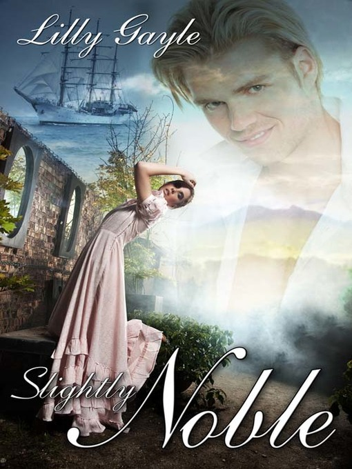 Title details for Slightly Noble by Lilly Gayle - Available