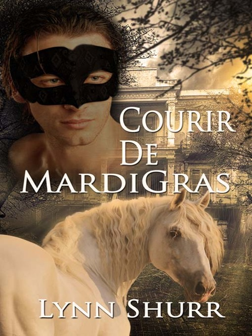 Title details for Courir De Mardi Gras by Lynn Shurr - Available