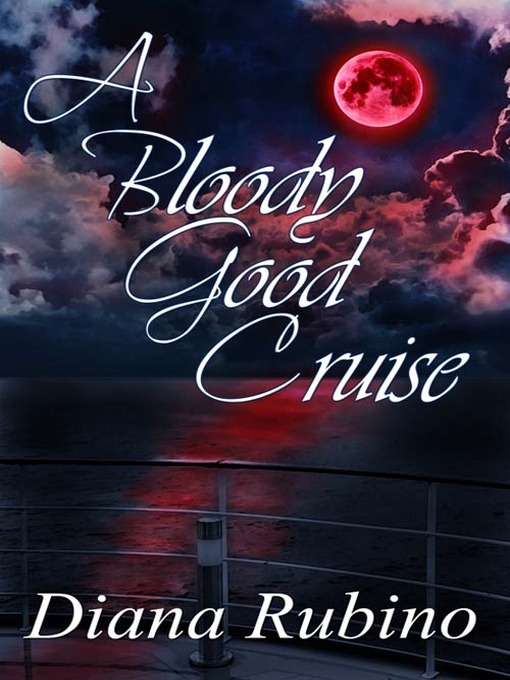 Title details for A Bloody Good Cruise by Diana Rubino - Available