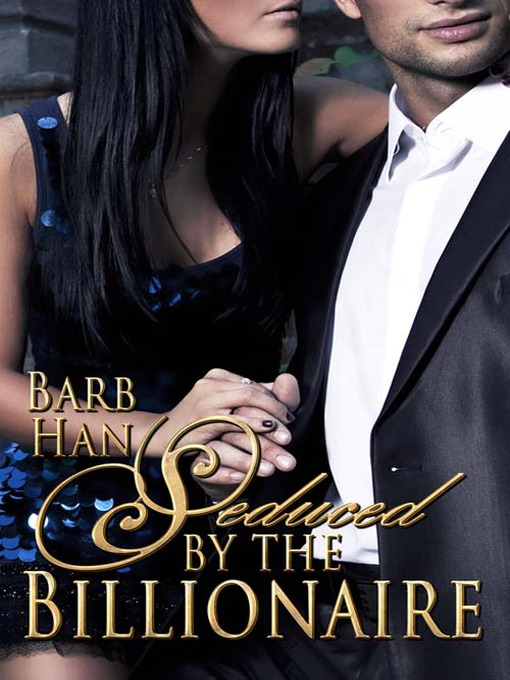 Title details for Seduced by the Billionaire by Barb Han - Available