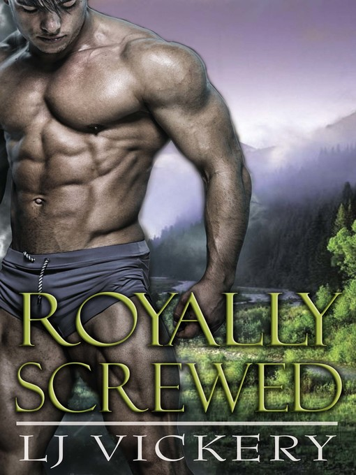 Title details for Royally Screwed by L. J. Vickery - Available
