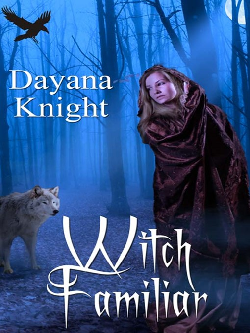 Title details for Witch Familiar by Dayana Knight - Available