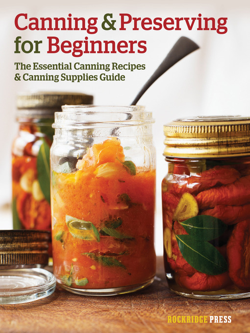 Title details for Canning and Preserving for Beginners by Rockridge Press - Available