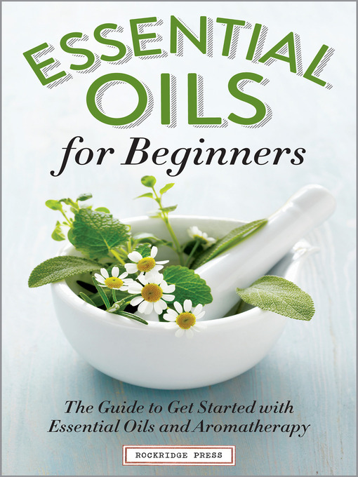 Title details for Essential Oils for Beginners by Althea Press - Available