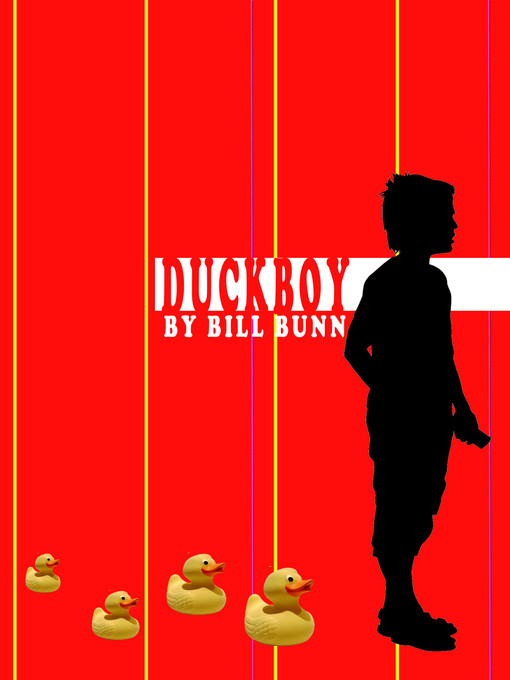 Title details for Duck Boy by Bill Bunn - Available