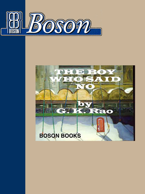 Title details for The Boy Who Said No by G. K. Rao - Available