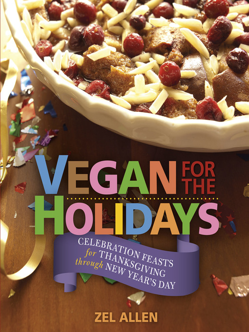 Title details for Vegan for the Holidays by Zel Allen - Available