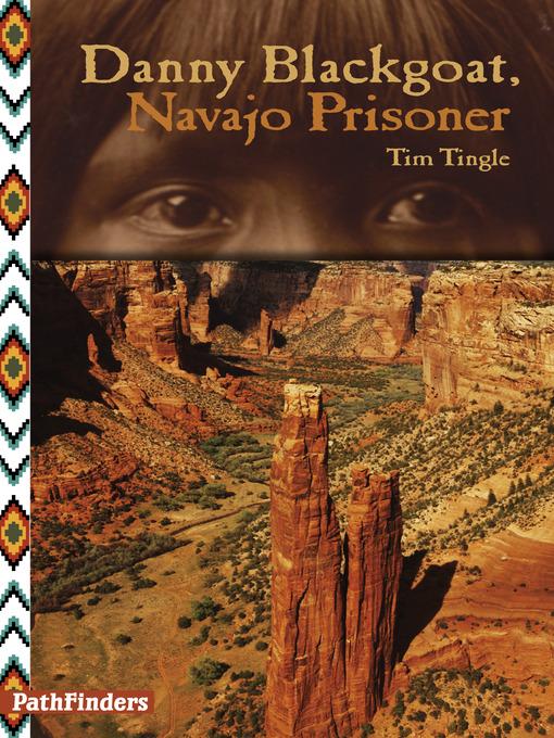 Title details for Danny Blackgoat, Navajo Prisoner by Tim Tingle - Available