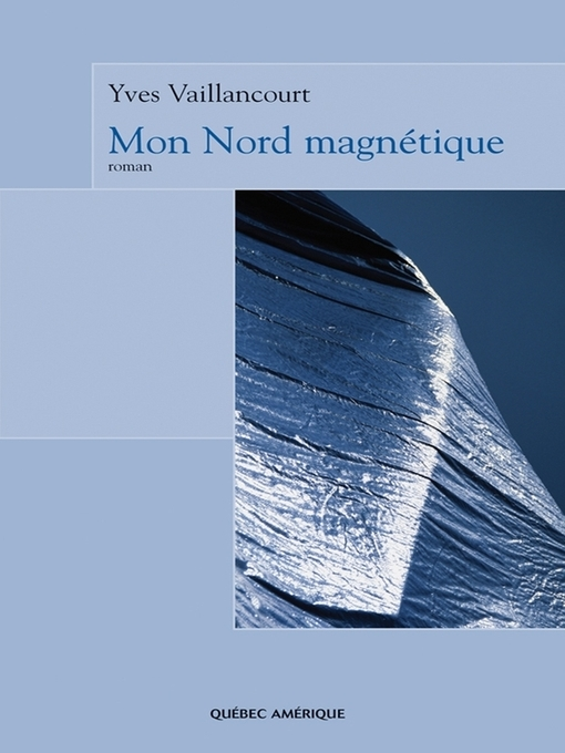 Title details for Mon Nord magnétique by Yves Vaillancourt - Available