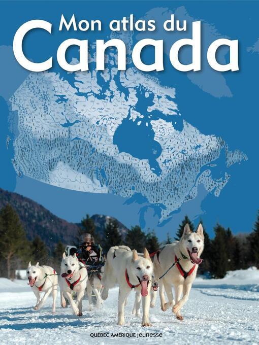 Mon atlas du Canada by QA international Collectif