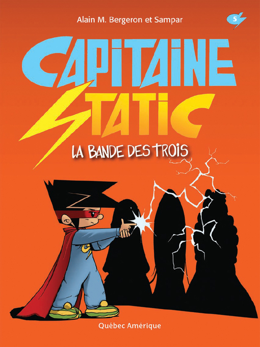 Title details for Capitaine Static 5--La Bande des trois by Alain M. Bergeron - Available