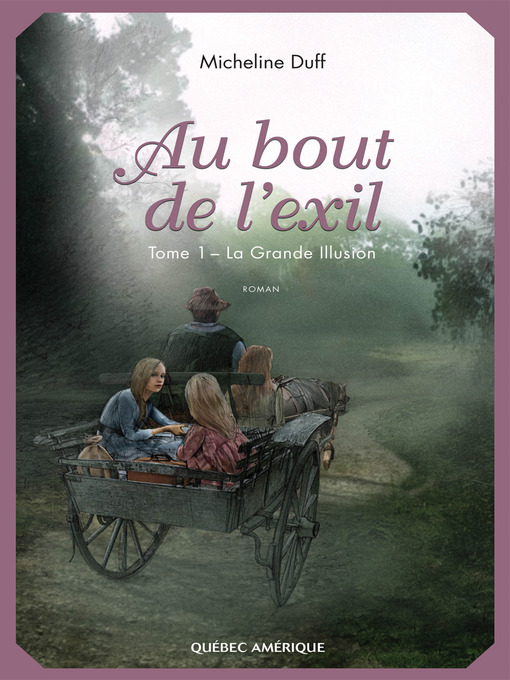 Title details for Au bout de l'exil, Tome 1 by Micheline Duff - Available