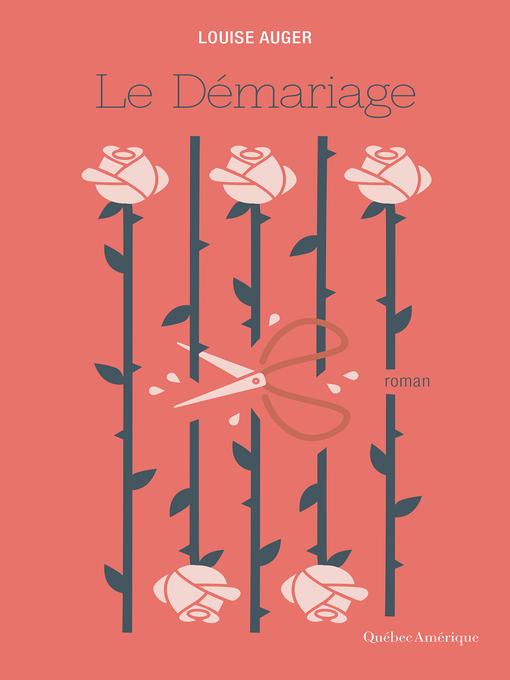 Title details for Le Démariage by Louise Auger - Available